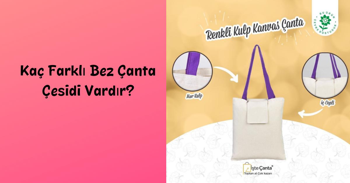 Kaç Farklı Bez Çanta Çeşidi Vardır?
